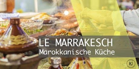 LE MARRAKESCH - Marokkanische Küche  Tickets