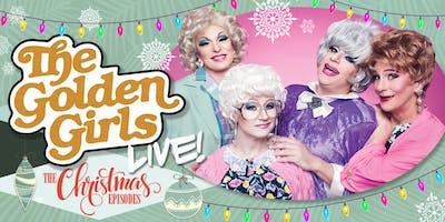 The Golden Girls Live: The Christmas Episodes - Dec 23rd at 2pm