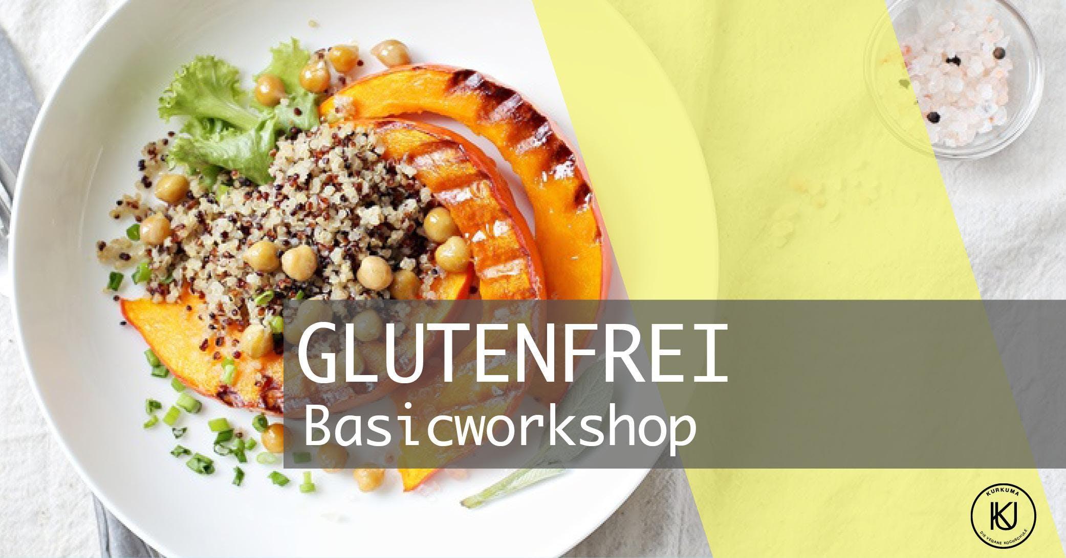 Glutenfrei - Basic Workshop