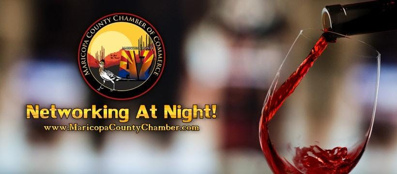 Maricopa County Chamber And Networking At Night Free Drink Mixer!