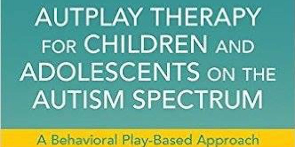 Autplay Therapy Certification Training Tickets Fri Nov 30 2018 At