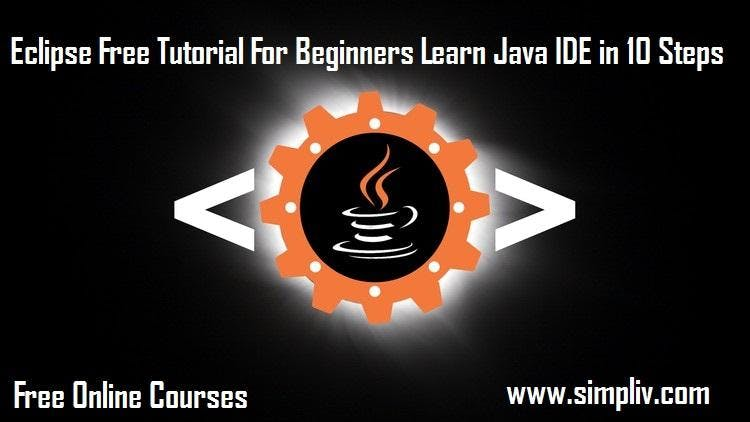 Eclipse Tutorial For Beginners - Simpliv (FREE)