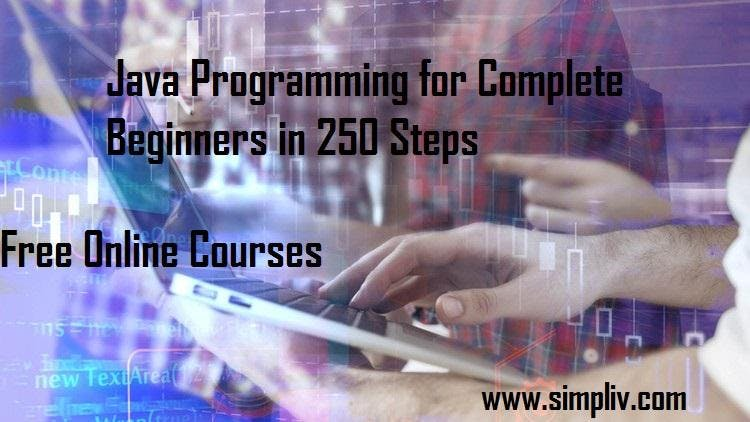 Java Programming for Complete Beginners in 250 Steps - Simpliv (FREE)