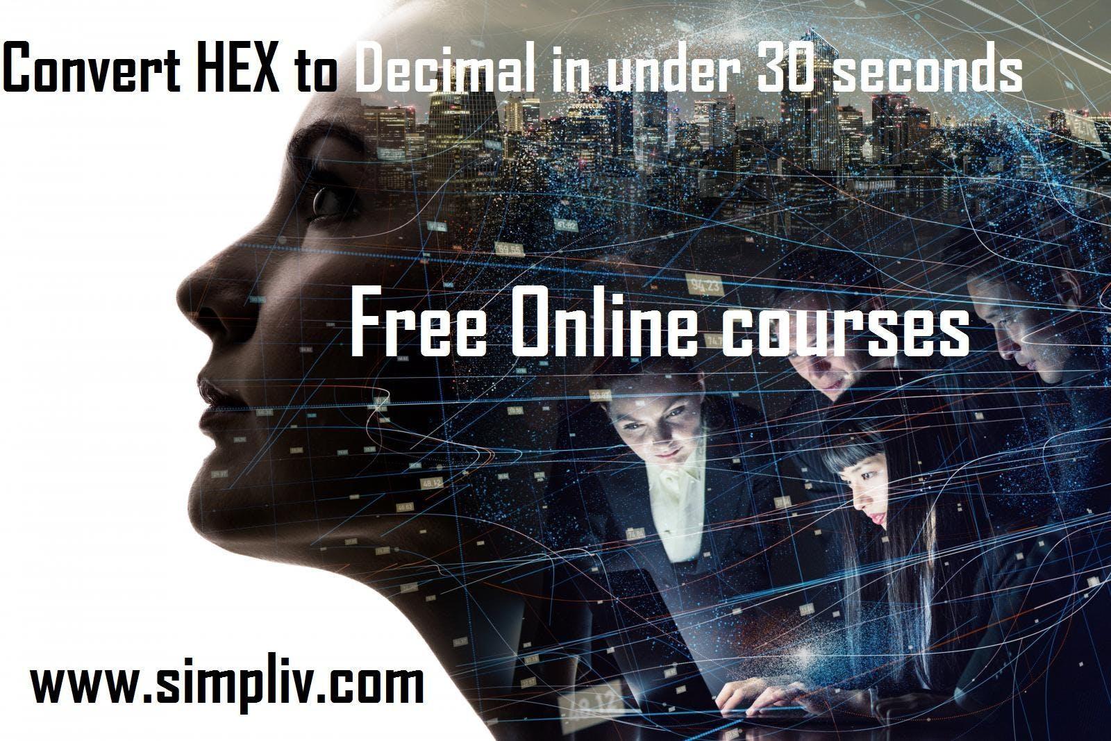 Convert HEX to Decimal in under 30 seconds! - Simpliv (FREE)