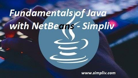 Fundamentals of Java with NetBeans - Simpliv