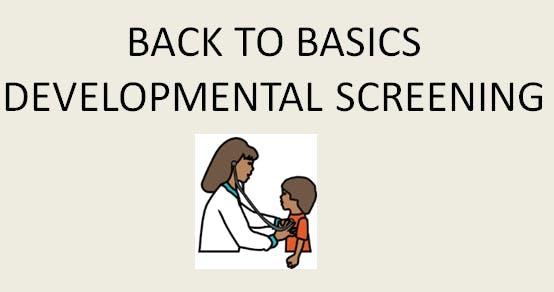 Back To Basics - Developmental Screening