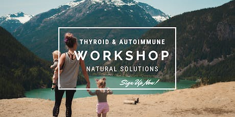 How To Beat Thyroid & Autoimmune Conditions Workshop tickets