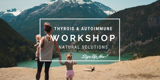 How To Beat Thyroid & Autoimmune Conditions Workshop