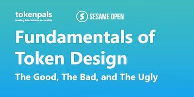 Fundamentals of Token Design - The Good, The Bad,