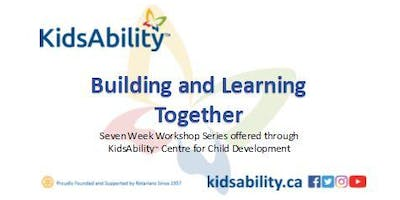 Building and Learning Together- 7 Week ASD Workshop Series- Kitchener
