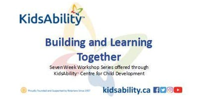 Building and Learning Together- 7 Week ASD Workshop Series- Waterloo