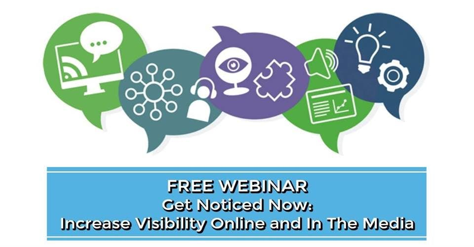 Free Webinar - Get Noticed Now: Increase Visi