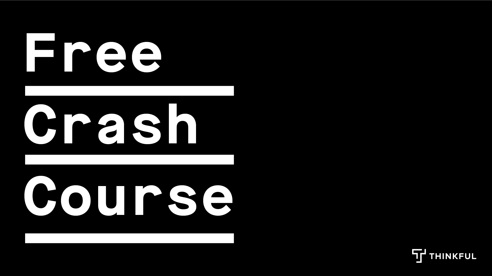 Thinkful Webinar: Free Frontend Crash Course: HTML & CSS