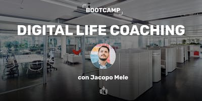 Bootcamp di Marketing Digitale ▶ Digital Life Coaching con Jacopo Mele