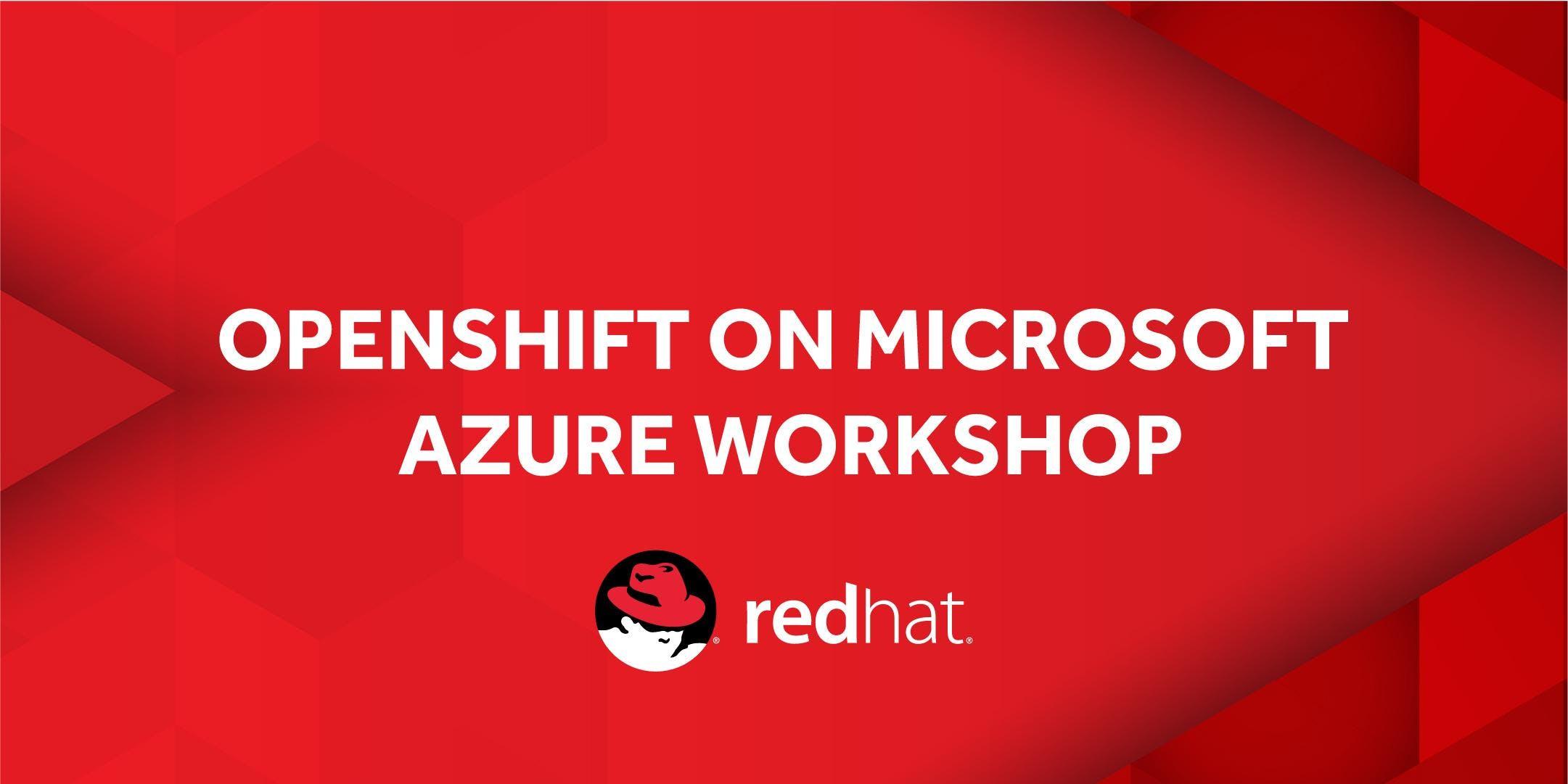Red Hat OpenShift Workshop