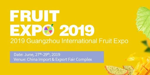 Guangzhou International Fruit Expo 2019 (Fruit Expo2019)