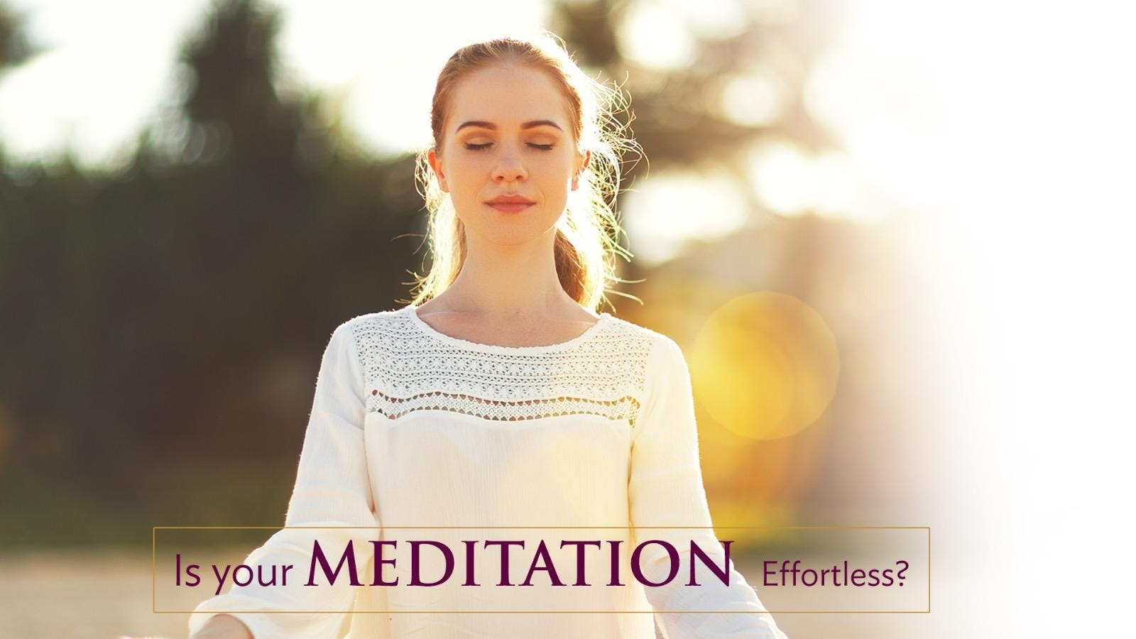 Introduction to Effortless Meditation