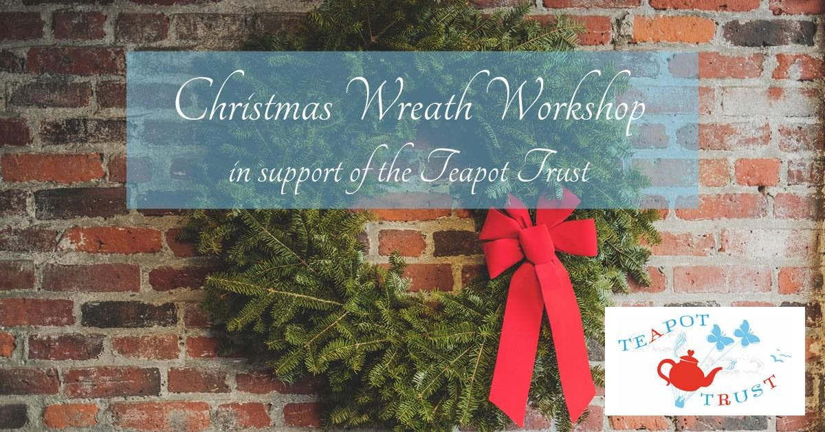 Christmas Wreath Workshop, in support of the