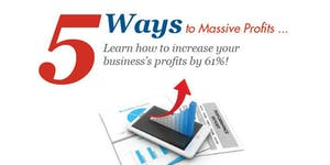 5 Ways To Massive Profits (Really!)