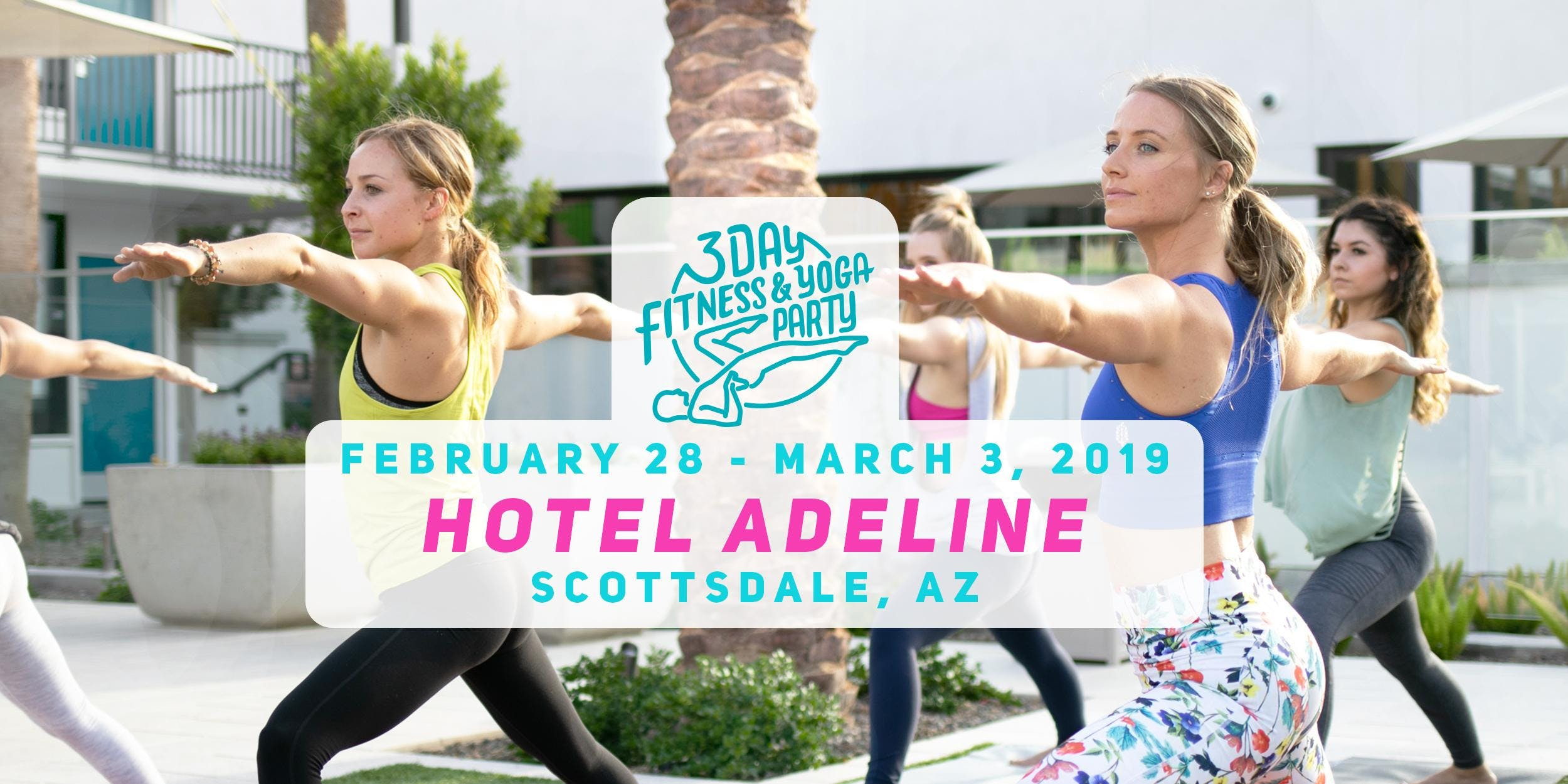 3 Day Fitness and Yoga Party - Scottsdale