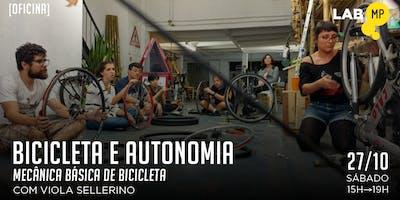 27/10 - OFICINA DE BICICLETA E AUTONOMIA: MECÂNICA BÁSICA DE BICICLETA NO LAB MUNDO PENSANTE