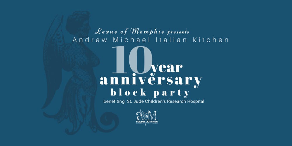 lexus of memphis presents andrew michael italian kitchens 10 year anniversary block party tickets mon oct 22 2018 at 600 pm eventbrite - Andrew Michael Italian Kitchen