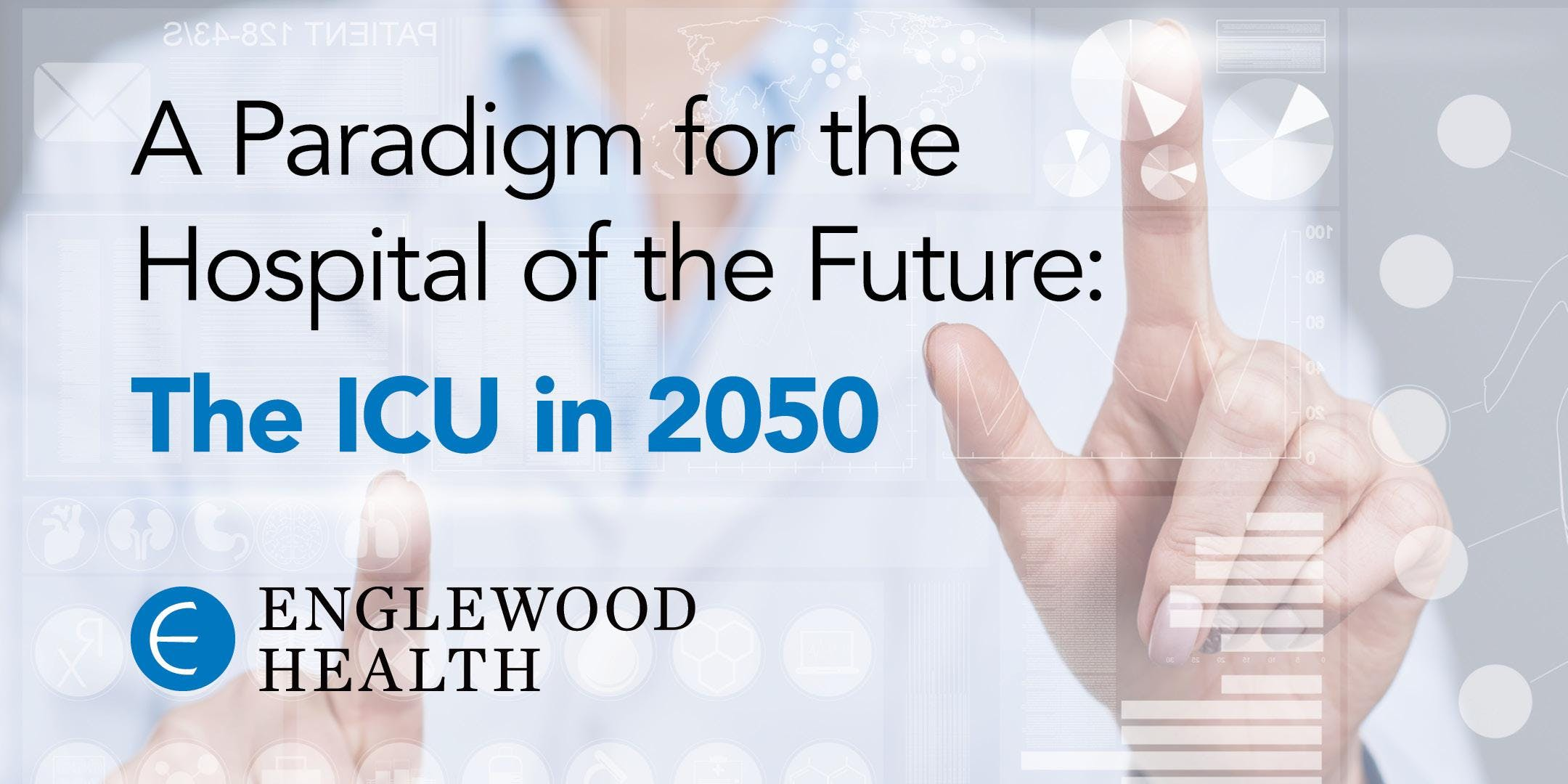More info: A Paradigm for the Hospital of the Future: The ICU in 2050