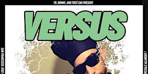 VERSUS | Free Hip Hop & RnB | 1st & 3rd Tuesdays in SF