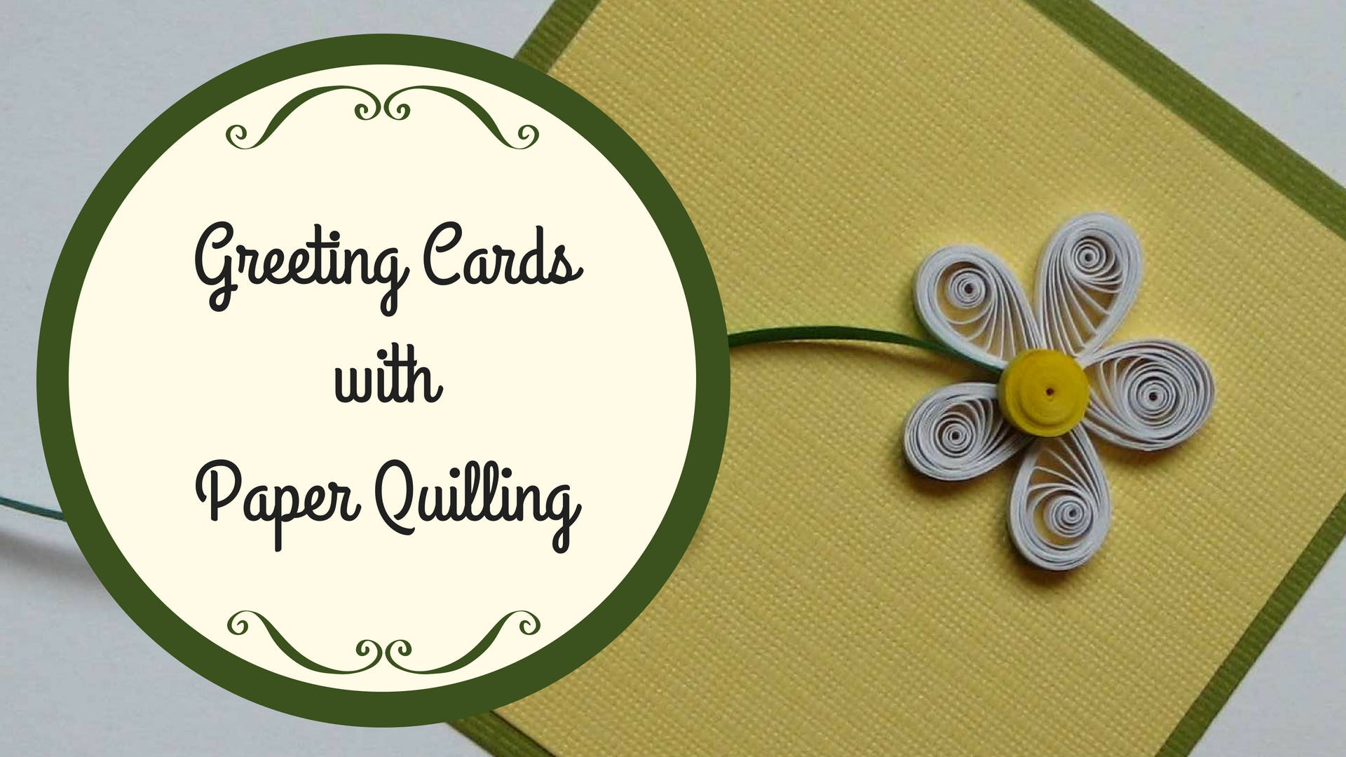 Greeting Cards With Paper Quilling 14 Nov 2018