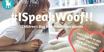 I Speak Woof!! Children 3-10 years of age CLASS (NE Portland)
