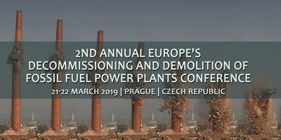 2nd Annual Europe's Decommissioning and Demolition of Conventional Power Plants Forum Prague 2019