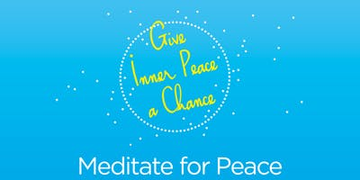 Give Inner Peace a Chance -Event Online- International Day of Peace -Sep 21, 2018