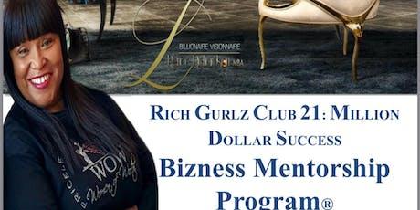 The Rich Gurlz Club 21: Million Dollar Success Bizness Mentorship Program tickets