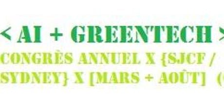 AI + Greentech = annual congress x {SJCF/Sydney} x [March + August] billets