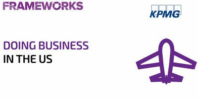 Frameworks Workshop: Doing Business in the US