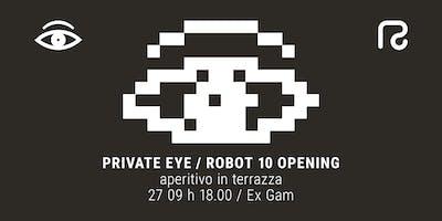Private Eye / Robot Festival Opening / Aperitivo in Terrazza