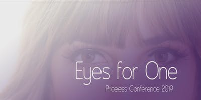 "Priceless Women's Conference 2019 presents ""Eyes for One"""