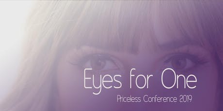 "Priceless Women's Conference 2019 presents ""Eyes for One"" tickets"