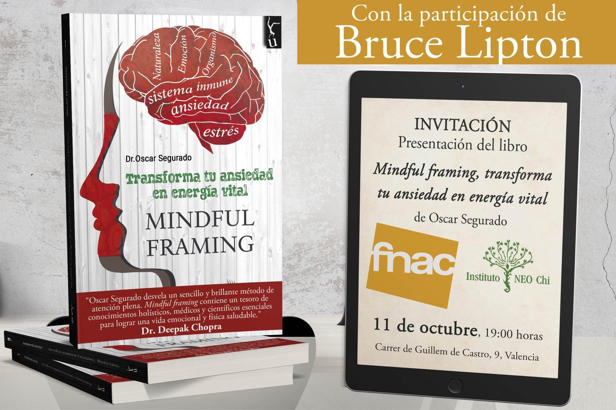 Presentación del libro Mindful framing, de Oscar Segurado y Bruce Lipton.