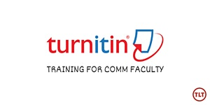 Turnitin Training (COMM Faculty)