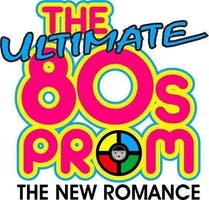 """The Ultimate 80's Prom w/ The New Romance """"The Ultimate 80's Tribute Band"""""""