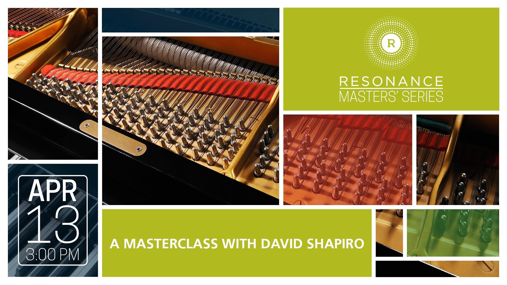 Resonance Masters' Series presents A MASTERCLASS WITH DANIEL SHAPIRO