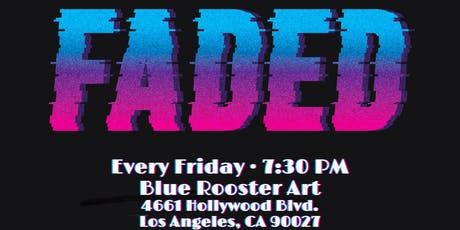 Faded Comedy at the Blue Rooster! (Every Friday) tickets