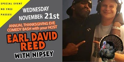 Earl David Reed Thanksgiving Eve Comedy Bash with Nipsey