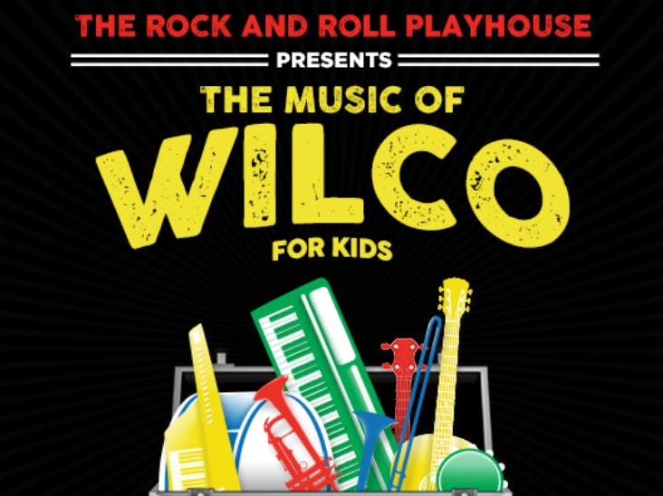 The Rock and Roll Playhouse presents The Music of Wilco for Kids @ Thalia Hall