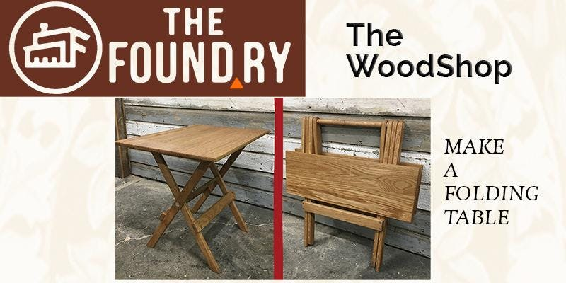 build a folding table woodworking at the foundry 1 nov 2018