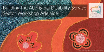 Adelaide Building the Aboriginal Disability Service Sector Workshop