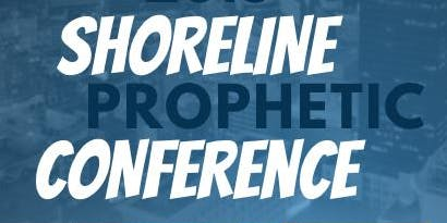 Raising Prophetic Arrows of Destiny Shoreline Conference 2019