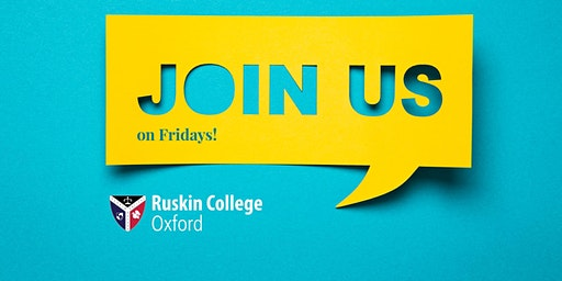 Friday Information and Guidance sessions at Ruskin College