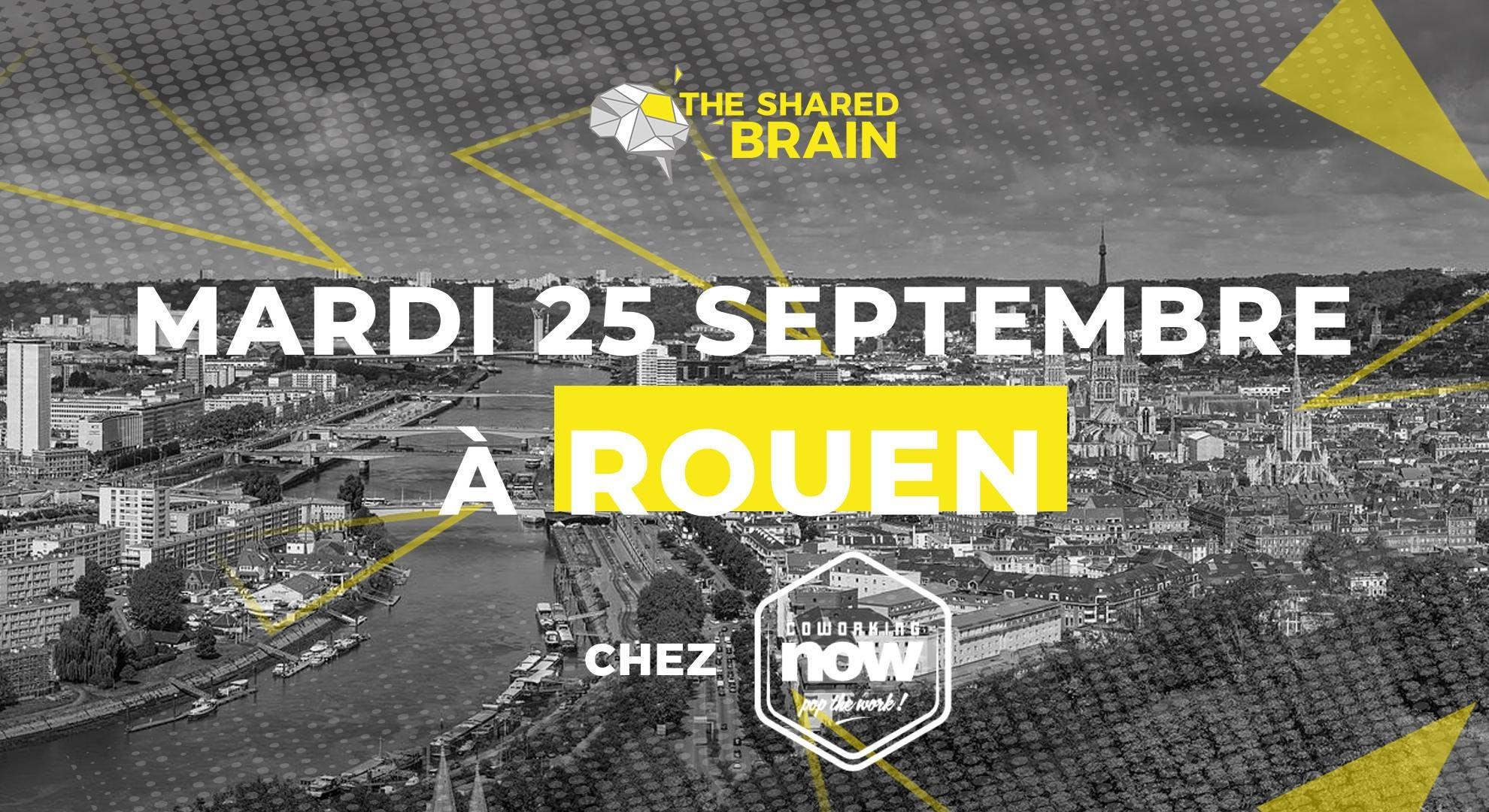 The Shared Brain Rouen - Hackez l'entrepreneu